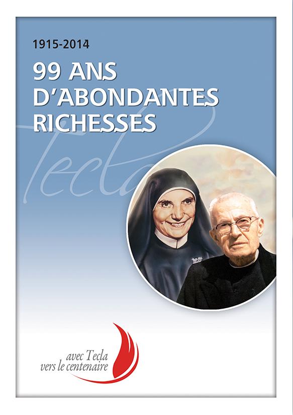 99 ANS D'ABONDANTES RICHESSES